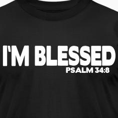 I'M BLESSED PSALM 34:8 T-Shirts