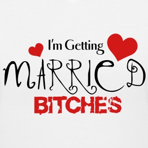 im_getting_married_bitches - Women's V-Neck T-Shirt