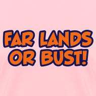 Design ~ Far Lands or Bust Logo Women's