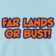 Design ~ Far Lands or Bust Logo Men's