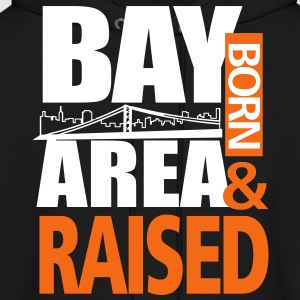 BAY AREA - San Francisco - Born and raised - Men's Hoodie
