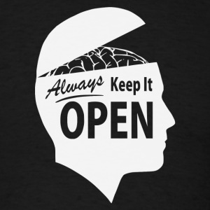 Always Keep It OPEN - Men's T-Shirt