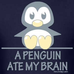 A Penguin Ate My Brain - Men's T-Shirt