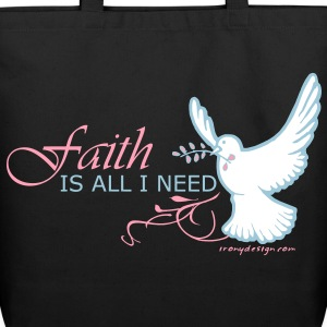 Faith is All I Need - Eco-Friendly Cotton Tote