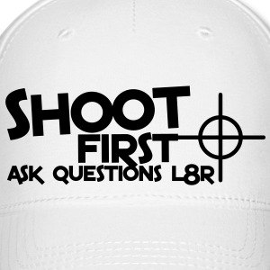 shoot first ask questions L8R later with a target bullseye Caps - Baseball Cap