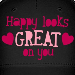 happy looks great on you Caps - Baseball Cap