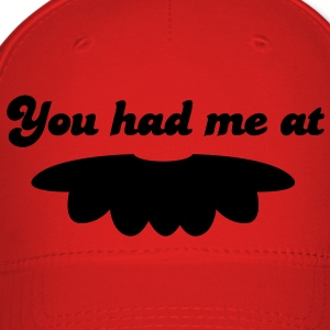you had me at moustache mustache mustachio facial hair fun! Caps - Baseball Cap