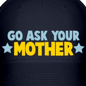Go ask you mother mum mom with stars Caps - Baseball Cap