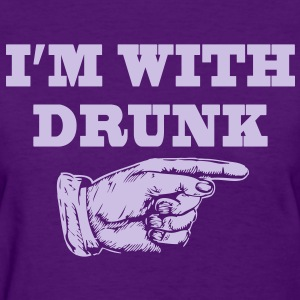 I'M With Drunk - Women's T-Shirt