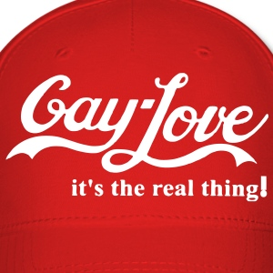 GAY-LOVE IS THE REAL THING! - Baseball Cap