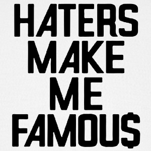 HATERS MAKE ME FAMOUS - Baseball Cap