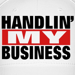 HANDLIN' MY BUSINESS - Baseball Cap