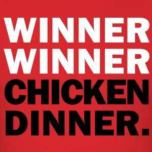 Winner Winner Chicken Dinner T-Shirts - Men's T-Shirt