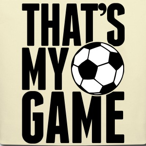 soccer - that's my game Bags  - Eco-Friendly Cotton Tote