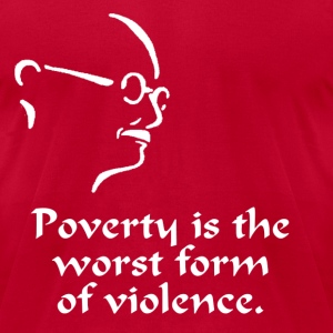Gandhi – Poverty - Men's T-Shirt by American Apparel