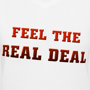 I (heart) Feel The Real Deal . TM - Women's V-Neck T-Shirt
