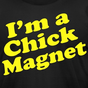 I'm a Chick Magnet - Men's T-Shirt by American Apparel