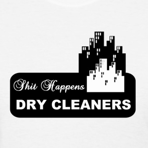 shit happens midtown cleaners  - Women's T-Shirt