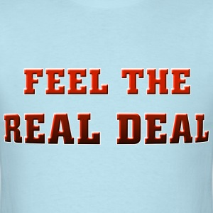 I love Feel The Real Deal. TM - Men's T-Shirt