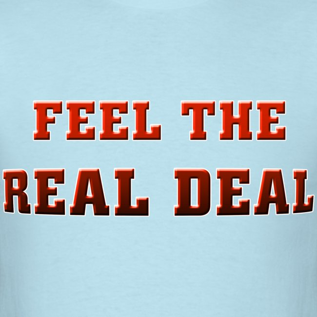 I (heart) to Feel The Real Deal. TM  Mens Shirt