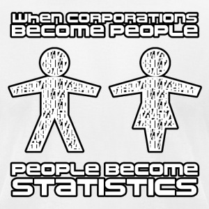 Corporations Vs People T-Shirts - Men's T-Shirt by American Apparel
