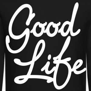 Good Life Long Sleeve Shirts - stayflyclothing.com - Crewneck Sweatshirt