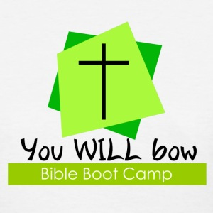 you will bow bible boot camp christian humor - Women's T-Shirt