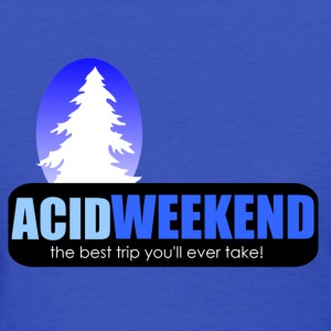 acid weekend ski trip lsd tripping party - Women's T-Shirt