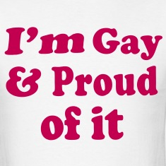 I'm Gay & Proud of it