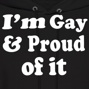 I'm Gay & Proud of it Hoodies - Men's Hoodie