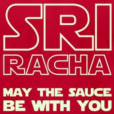 Sriracha May The Sauce Be With You / Glow in the Dark T-Shirts