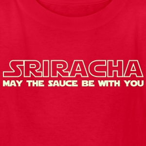 Sriracha May The Sauce Be With You Kids' Shirts - Kids' T-Shirt