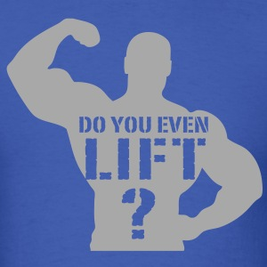 Do You Even Lift, Bro? - Men's T-Shirt