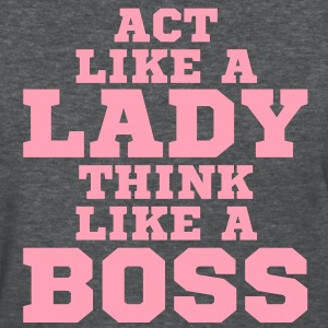 Act Like Lady Think Like A Boss Vector Graphic Women's T-Shirts - Women's T-Shirt