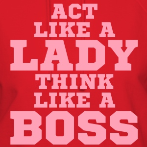 Act Like Lady Think Like A Boss Vector Graphic Hoodies - Women's Hoodie