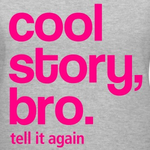 Cool Story bro. Tell it again - Women's V-Neck T-Shirt