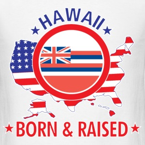 Hawaii_born_and_raised T-Shirts - Men's T-Shirt