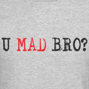YOU MAD BRO Long Sleeve Shirts - Crewneck Sweatshirt