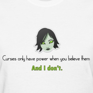 curses only have power if you believe in them Practical Magic Shirt  - Women's T-Shirt