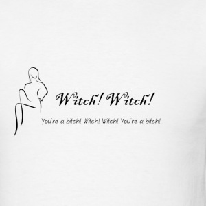 witch youre a bitch practical magic wiccan pagan - Men's T-Shirt