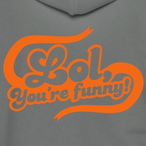 lol laugh out loud you're funny in funky curl font Zip Hoodies/Jackets - Unisex Fleece Zip Hoodie by American Apparel