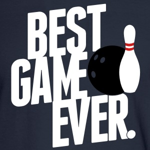 bowling - best game ever Long Sleeve Shirts - Men's Long Sleeve T-Shirt