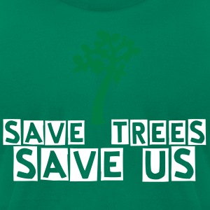 save trees save us Men's T-Shirt by American Apparel - Men's T-Shirt by American Apparel