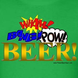 WHAM BANG POW BEER! T-Shirt - Men's T-Shirt