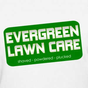 lawn care shaved powdered plucked funny - Women's T-Shirt