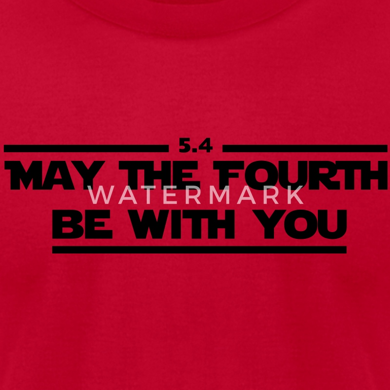 May The 4th Be With You Merchandise: May The Fourth Be With You. T-Shirt