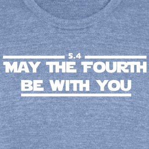 May the fourth be with you. T-Shirts - Unisex Tri-Blend T-Shirt by American Apparel