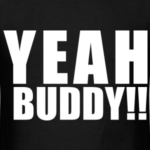 YEAH BUDDY! - Men's T-Shirt