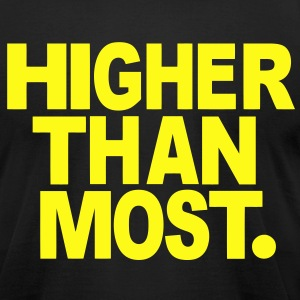 HIGHER THAN MOST. - Men's T-Shirt by American Apparel