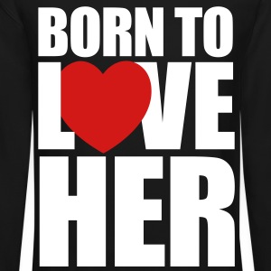 born_to_love_her - Couples Shirts - Crewneck Sweatshirt